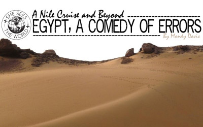 A Nile Cruise and Beyond – Egypt, a Comedy of Errors