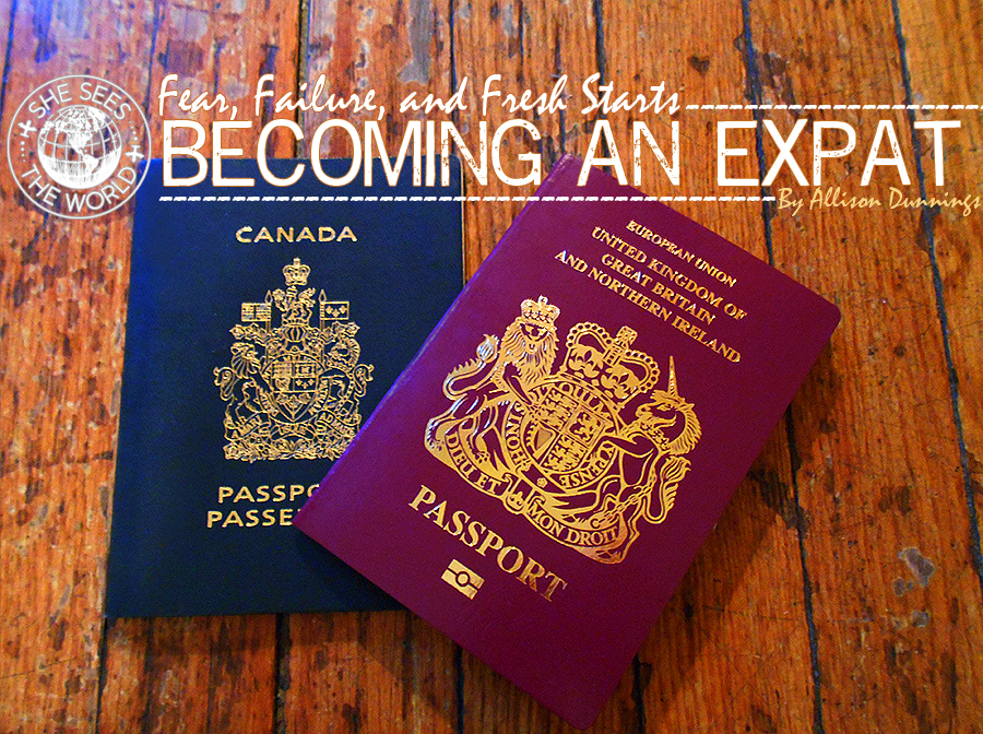 Becoming an Expat – Fear, Failure, and Fresh Starts