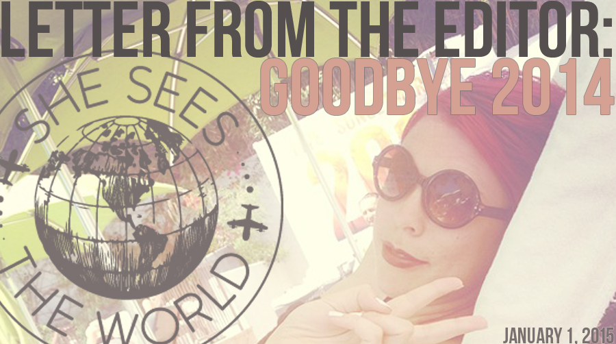 Goodbye 2014 – Letter From The Editor
