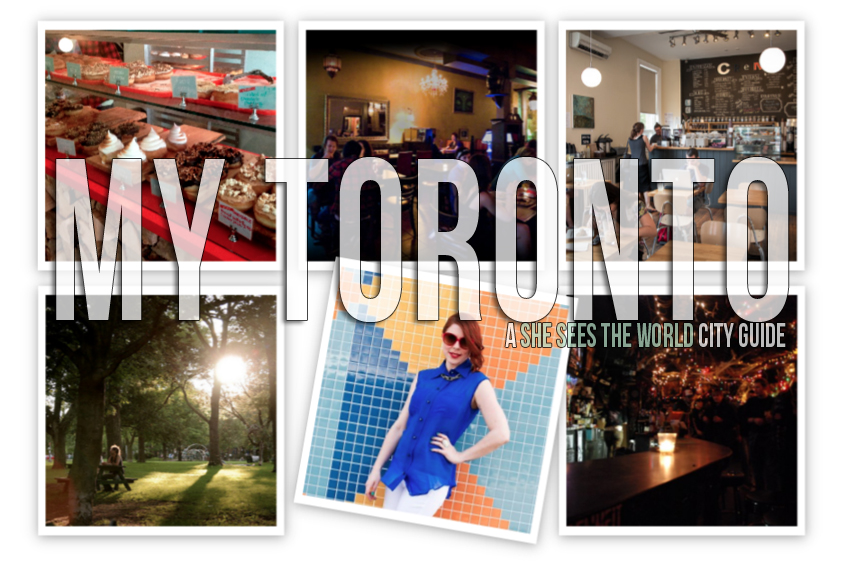 My Toronto – She Sees The World City Guide