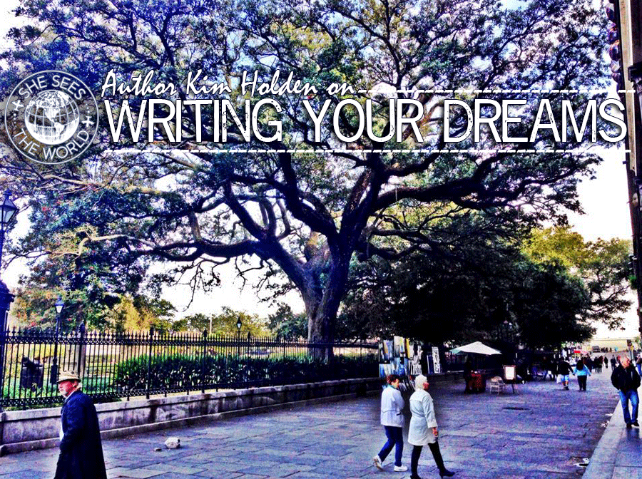 Author Kim Holden on Writing Your Dreams